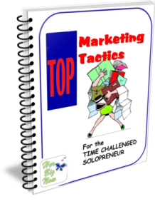 Top Marketing Tactics for the Time Challenged Solopreneur